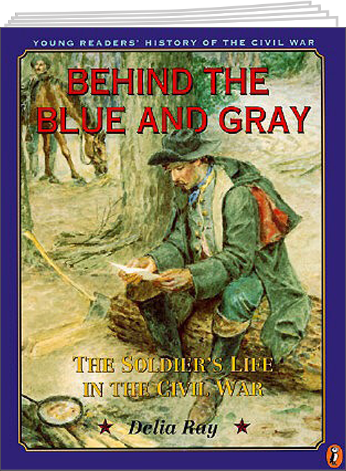 Behind the Blue and Gray by Delia Ray