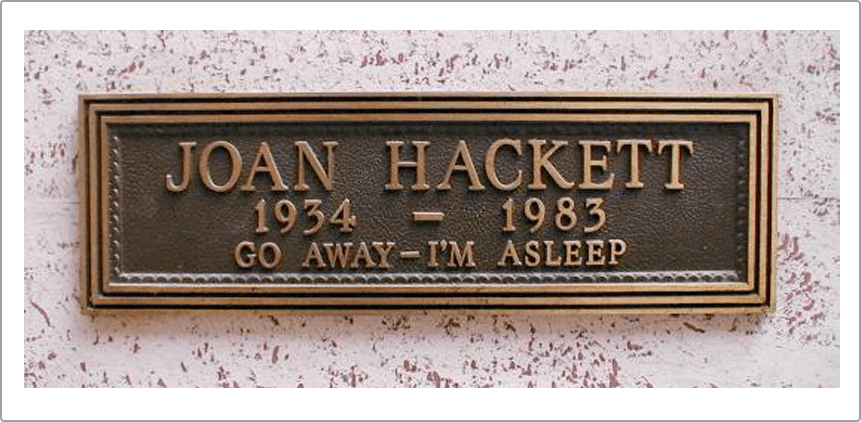 Joan Hackett was a popular actress known for her work in the 1950s thru 1980s. She is buried at the Hollywood Forever Cemetery in Los Angeles County, California.